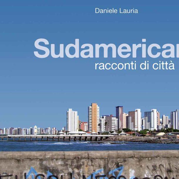 Sudamericana, racconti di città